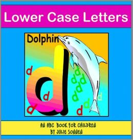 Lower Case Letters: An ABC Book for Children