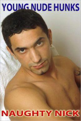 Naughty Nick - Young Nude Hunks (Nude Male Photos)