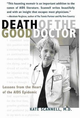 Death of the Good Doctor: Lessons from the Heart of the AIDS Epidemic