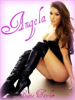 Angela -- BDSM Male Dominance Female Submission Erotica Sex