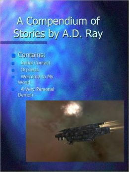 A Compendium of Stories by A.D. Ray