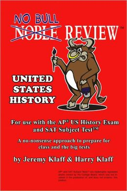 No Bull Review For Use with the AP US History Exam and SAT Subject Test