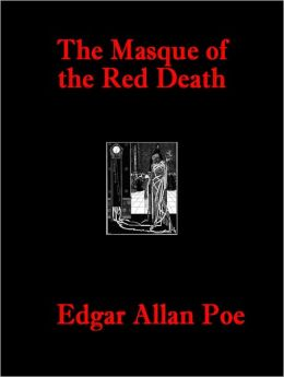 The Masque of the Red Death by Edgar Allan Poe (Full Text)