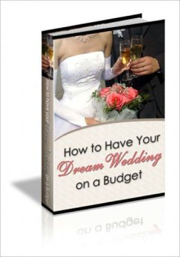 101 TIPS TO HAVE YOUR DREAM WEDDING ON A BUDGET