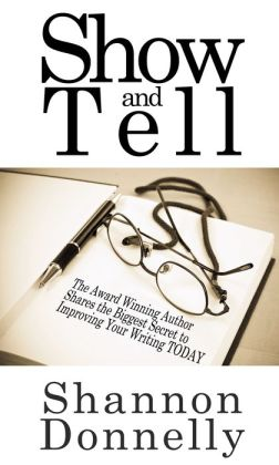 Show and Tell: Secrets to Improve Your Writing