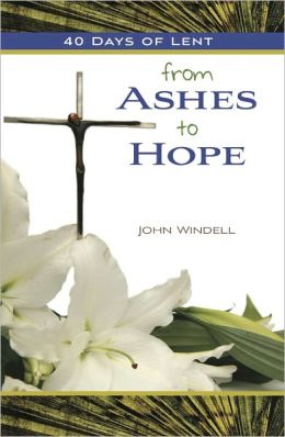 40 Days of Lent: From Ashes to Hope