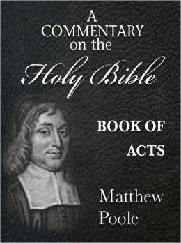 Matthew Poole's Commentary on the Holy Bible - Book of Acts (Annotated)