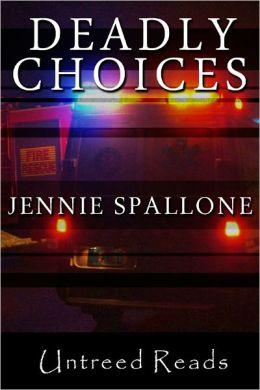 Deadly Choices