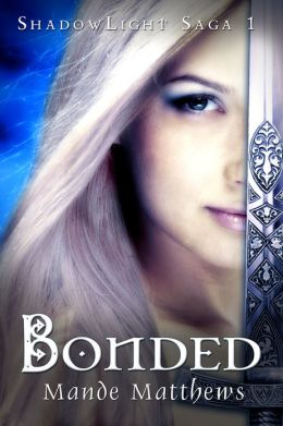 Bonded: Book One of the ShadowLight Saga, a YA Epic Fantasy