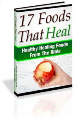17 Bible Foods That Heal