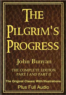 THE PILGRIM'S PROGRESS [COMPLETE DELUXE EDITION PARTS I & II] Including Illustrations, Maps, & BONUS Entire Audio