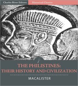 The Philistines: Their History and Civilization (Illustrated)