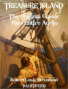 TREASURE ISLAND [Deluxe Edition] The Original Classic With Beautiful Illustrations Plus BONUS Entire Audiobook