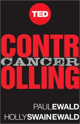 Controlling Cancer: A Powerful Plan for Taking On the World's Most Daunting Disease