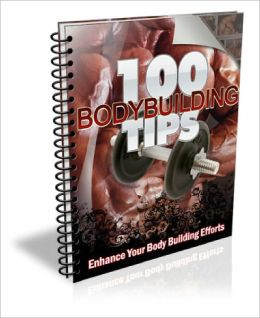 100 Bodybuilding Tips EVERY Fitness Enthusiast Should Know!