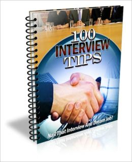 100 Interview Tips - Nail That Interview And Dream Job!