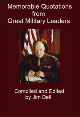 Memorable Quotations from Great Military Leaders