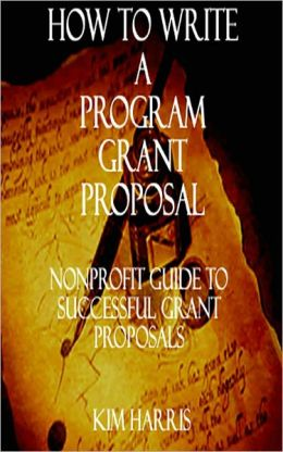 How to Write a Program Grant Proposal: Nonprofit Guide to Writing Grant Proposals