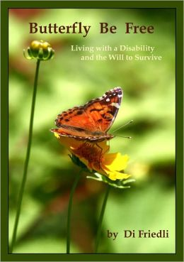Butterfly Be Free: Living with a Disability and the Will to Survive