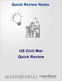 US Civil War: Quick Review
