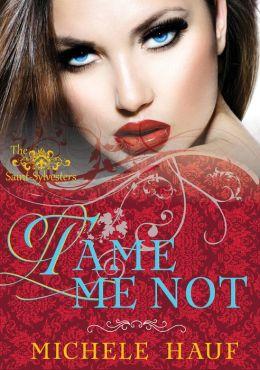 Tame Me Not