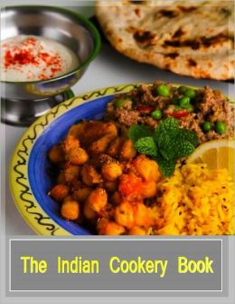 The Indian Cookery Book (About 500 recipes) With ATOC