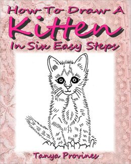 How To Draw A Kitten In Six Easy Steps