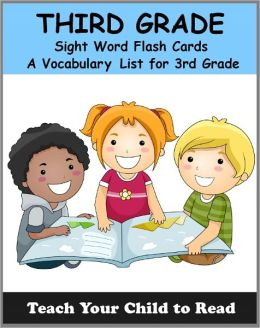 Third Grade Sight Word Flash Cards: A Vocabulary List of 41 Sight Words for 3rd Grade (Teach Your Child To Read)