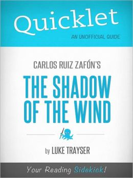 Quicklet on Carlos Ruiz Zafón's The Shadow of the Wind by
