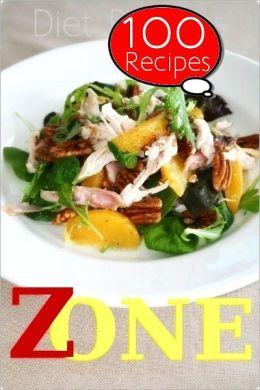 Zone Diet : 100 Recipes