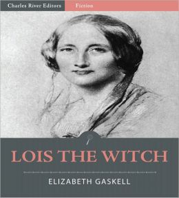 Lois the Witch (Illustrated)