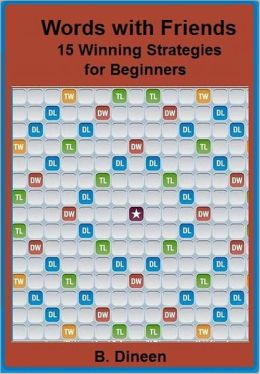 Words With Friends: 15 Winning Strategies for Beginners