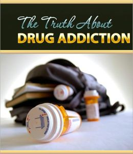 Truth About Drug Addiction