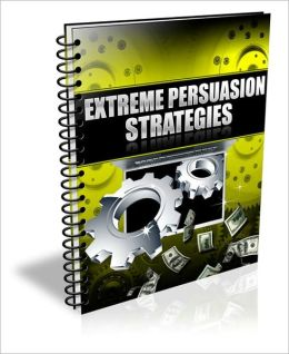 Extreme Persuasion Strategies - The Reprint And Reproduction Rights With Your Product