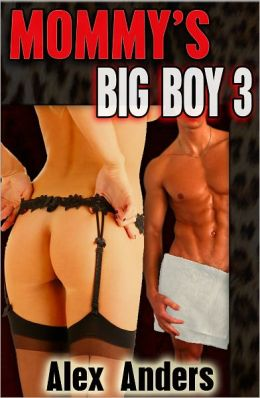 Mommy's Big Boy 3