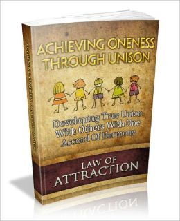 Law Of Attraction: Achieving Oneness Through Unison
