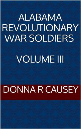 ALABAMA REVOLUTIONARY WAR SOLDIERS VOL III