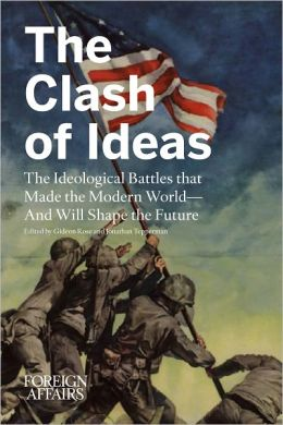 The Clash of Ideas: The Ideological Battles that Made the Modern World— And Will Shape the Future