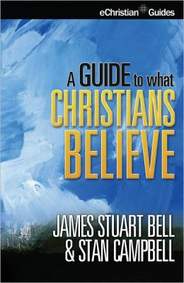 A Guide to What Christians Believe