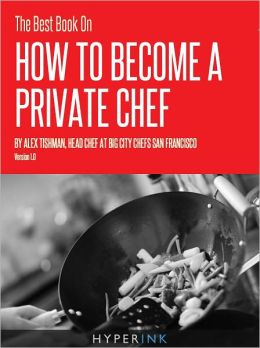 The Best Book On How To Be A Private Chef