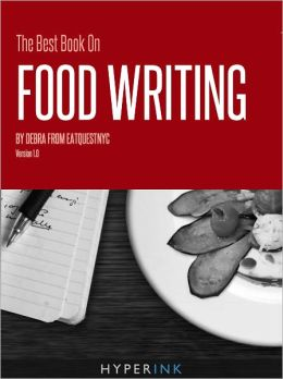 The Best Book On Food Writing (From A Professional Food Critic)