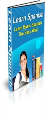 Learn Spanish: Learn Spanish Basics The Easy Way