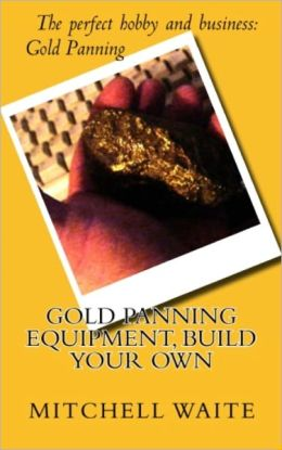Gold Panning Equipment, Build Your Own