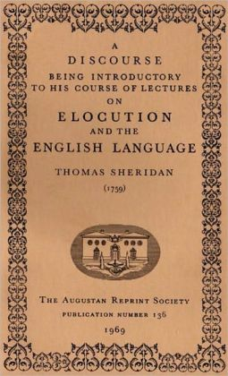 A Discourse Being Introductory To His Course of Lectures on Elocution and the English Language