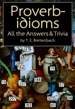 Proverbidioms: All the Answers & Trivia