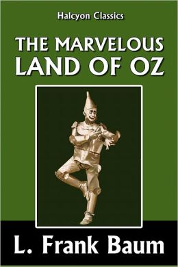 The Marvelous Land of Oz [Wizard of Oz #2]