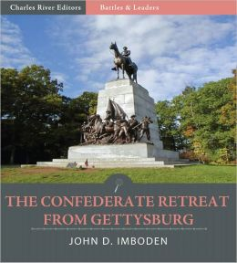 Battles & Leaders of the Civil War: The Confederate Retreat from Gettysburg (Illustrated)