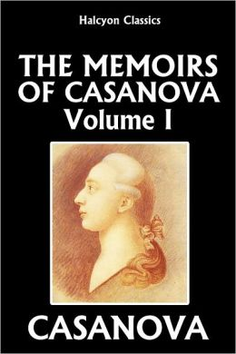 The Memoirs of Casanova Vol. I