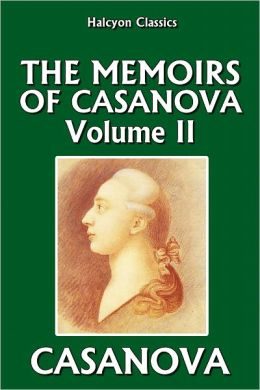 The Memoirs of Casanova Vol. II