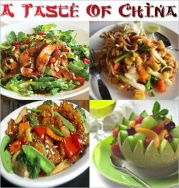 A Taste of China: Chinese Recipes - For thousands of years, the Chinese have been creating fantastic foods utilizing the five flavors which our taste buds can readily distinguish: salty, sweet, sour, acrid, and bitter. Now, you can do it yourself!